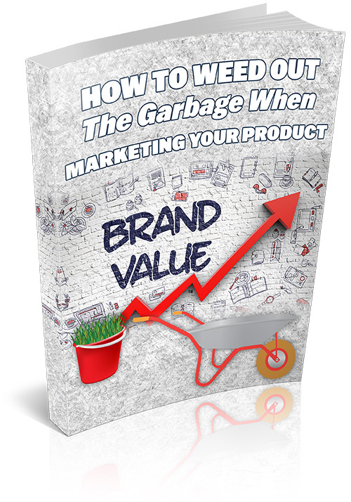 Product picture How To Weed Out The Garbage When Marketing Your Product