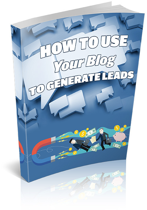 Product picture How To Use Your Blog To Generate Leads